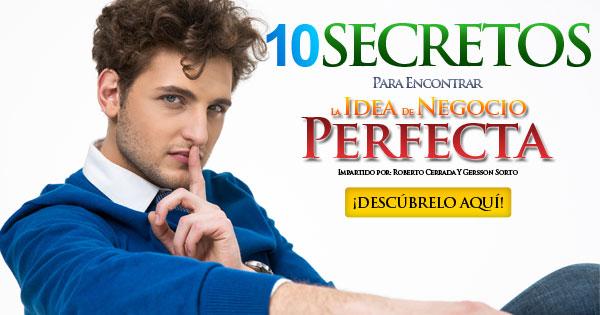 10 SECRETOS PARA ENCONTRAR TU IDEA DE NEGOCIO PERFECTA (1)